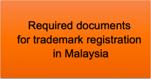Required document for trademark registration in Malaysia